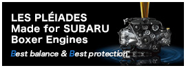 LES PLEIADES : Made for SUBARU Boxer Engines